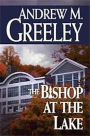 THE BISHOP AT THE LAKE by Andrew M. Greeley