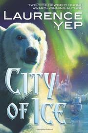 CITY OF ICE by Lawrence Yep