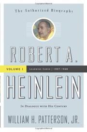 ROBERT A. HEINLEIN, VOLUME 1 by William H. Patterson Jr.