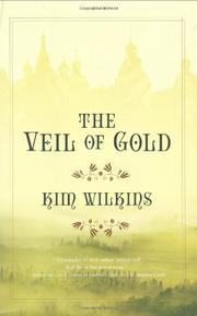 THE VEIL OF GOLD by Kim Wilkins