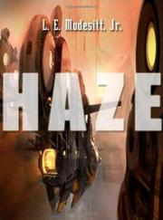 HAZE by Jr. Modesitt