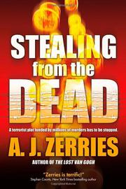 STEALING FROM THE DEAD by A.J. Zerries