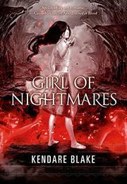 GIRL OF NIGHTMARES by Kendare Blake