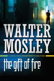 THE GIFT OF FIRE / ON THE HEAD OF A PIN by Walter Mosley