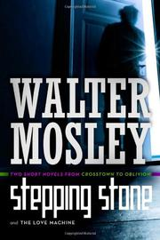 STEPPING STONE / THE LOVE MACHINE by Walter Mosley