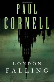 LONDON FALLING by Paul Cornell