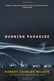 BURNING PARADISE by Robert Charles Wilson