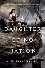 A DAUGHTER OF NO NATION by A.M.  Dellamonica