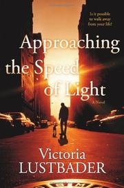 APPROACHING THE SPEED OF LIGHT by Victoria Lustbader