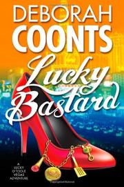 LUCKY BASTARD by Deborah Coonts