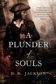 A PLUNDER OF SOULS by D.B. Jackson