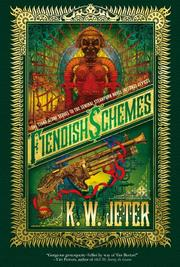 FIENDISH SCHEMES by K.W. Jeter