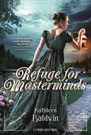 REFUGE FOR MASTERMINDS by Kathleen Baldwin