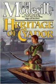 HERITAGE OF CYADOR by L.E. Modesitt Jr.