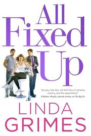 ALL FIXED UP by Linda Grimes