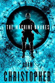 THE MACHINE AWAKES by Adam Christopher