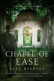 CHAPEL OF EASE by Alex Bledsoe