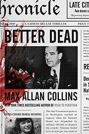 BETTER DEAD by Max Allan Collins