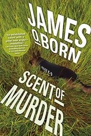 SCENT OF MURDER by James O. Born