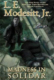 MADNESS IN SOLIDAR by L.E. Modesitt Jr.