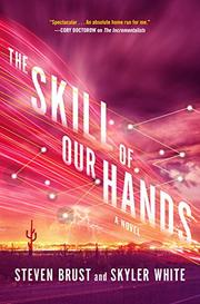 THE SKILL OF OUR HANDS by Steven Brust