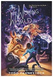 THE WISHING WORLD by Todd Fahnestock