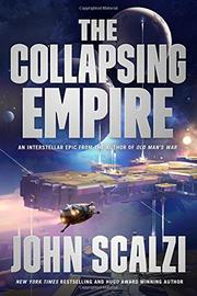 THE COLLAPSING EMPIRE by John Scalzi