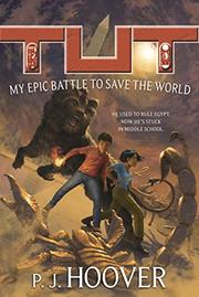 MY EPIC BATTLE TO SAVE THE WORLD by P.J. Hoover