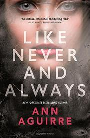 LIKE NEVER AND ALWAYS by Ann Aguirre