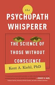 THE PSYCHOPATH WHISPERER by Kent A. Kiehl