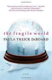 THE FRAGILE WORLD by Paula Treick DeBoard
