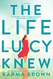 THE LIFE LUCY KNEW by Karma Brown