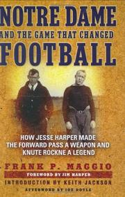 NOTRE DAME AND THE GAME THAT CHANGED FOOTBALL by Frank P. Maggio