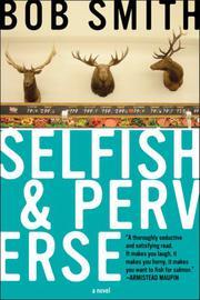 SELFISH & PERVERSE by Bob Smith