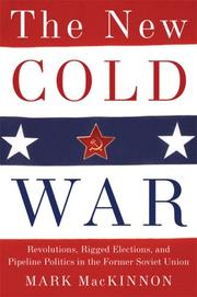 THE NEW COLD WAR by Mark MacKinnon