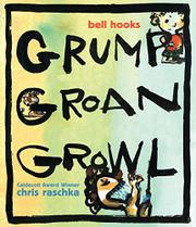 GRUMP GROAN GROWL by bell hooks