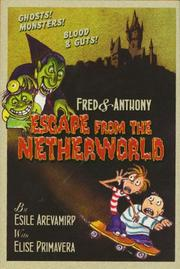 FRED & ANTHONY ESCAPE FROM THE NETHERWORLD by Elise Primavera