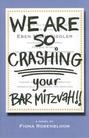 WE ARE SO CRASHING YOUR BAR MITZVAH!! by Fiona Rosenbloom