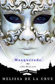 MASQUERADE by Melissa de la Cruz