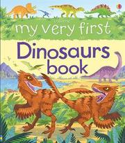 MY VERY FIRST DINOSAURS BOOK by Alex Frith