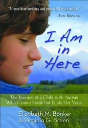 I AM IN HERE by Elizabeth M.  Bonker