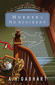 MURDER IS NO ACCIDENT by A.H. Gabhart