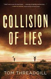 COLLISION OF LIES by Tom Threadgill