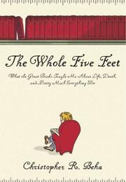 THE WHOLE FIVE FEET by Christopher R. Beha