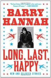 LONG, LAST, HAPPY by Barry Hannah