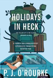 HOLIDAYS IN HECK by P.J. O'Rourke