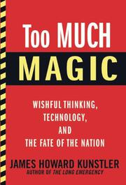TOO MUCH MAGIC by James Howard Kunstler