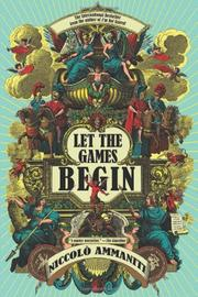 LET THE GAMES BEGIN by Niccolo Ammaniti