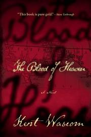 THE BLOOD OF HEAVEN by Kent Wascom
