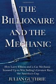 THE BILLIONAIRE AND THE MECHANIC by Julian Guthrie